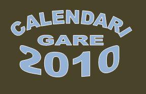 Nuovi Calendari Gare 2010