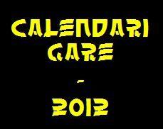 Un po' di calendari gare 2012